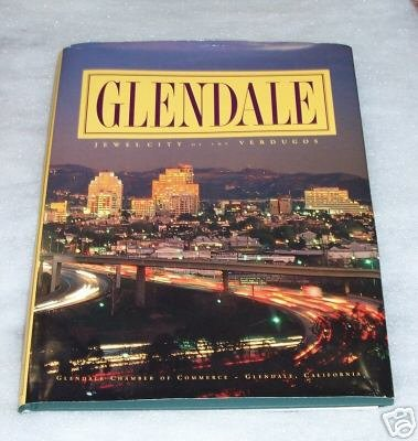 Glendale, Jewel City of the Verdugos