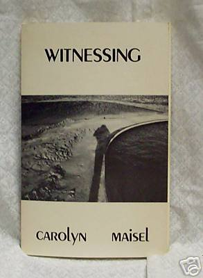 Witnessing  by Carolyn Maisel lst.