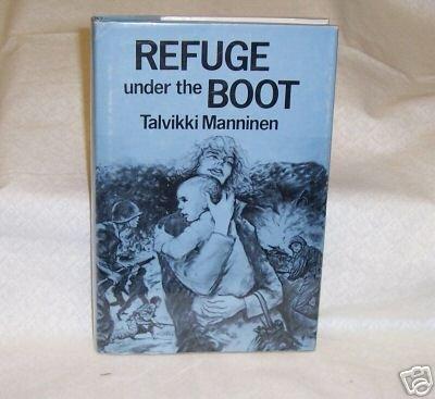 Refuge Under The Boot \Talvikki Manninen