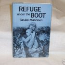 Refuge Under The Boot \Talvikki Manninen
