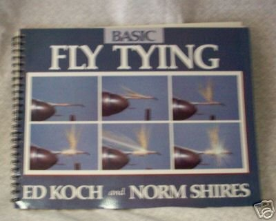 Basic Fly tying Ed Koch\Norm Shires