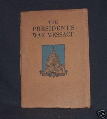 The President�s War Message 4/2/1917