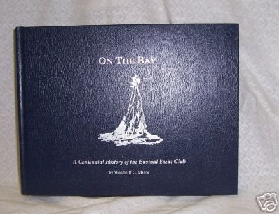 On the Bay, Centennial History of  Encinal Yacht Club