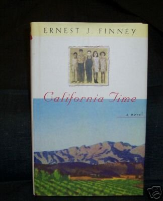 CALIFORNIA TIME by  ERNEST J. FINNEY SIGNED