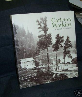 The Art of Perception by Carleton Watkins