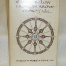 Earth Below Heaven Above by Carolyn Strauss Signed