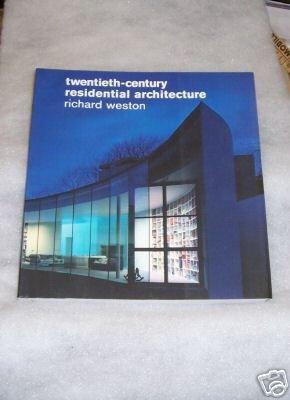 Twentieth-Century Residential Architecture Weston