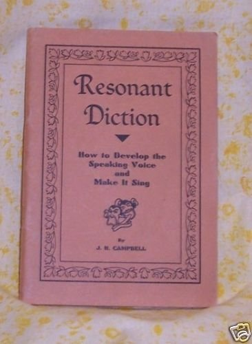 Resonant Diction, J.H. Campbell