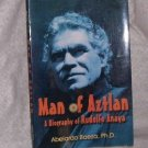 Man of Aztlan Bio of Rudolfo Anaya by  Baeza Signed
