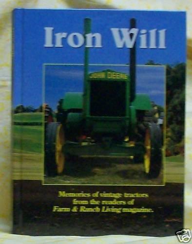 Iron Will Memories of Vintage Tractors