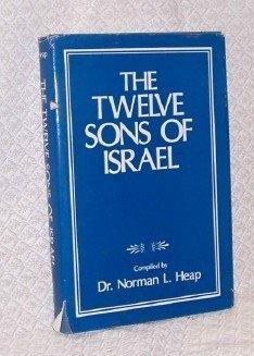 The Twelve Sons of Israel Norman Heap