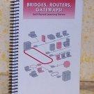 Bridges, Routers, Gateways!