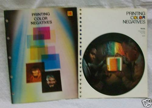 Printing Color Negatives by Kodak 2 editions
