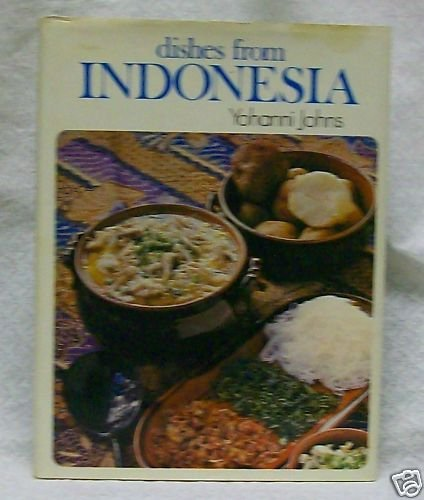 Dishes from Indonesia by Yohanni Johns