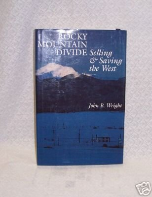 Rocky Mountain Divide Selling the West