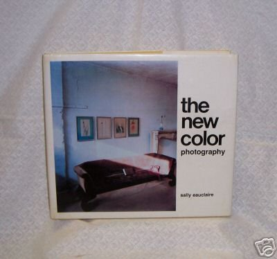The New Color Photography  Eauclaire
