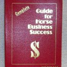 Complete Guide for Horse Business Success, by  English