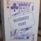 Roughingly Yours by Aldini