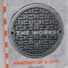 The Works Anatomy of a City by Ascher Kate