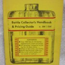 Bottle Collectors Handbook and Pricing Guide by Yount, John