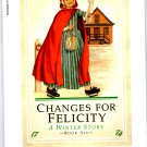 "American Girls Collection ""Changes for Felicity: A Winter Story"" Book-Six-NEW Free Shipping"