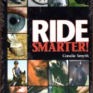 Ride Smarter by Coralie Smyth  NEW Free Shipping