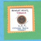 Newport News, VA .  C.R.T.  Token