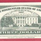 3 dollars = Novelty note  = RESERVE NOTE