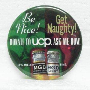 "MGD Beer Be Nice! Get Naughty! Pinback - UCP - Miller - 3"" round"