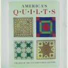 AMERICA'S QUILTS CREATED BY THE COUNTRY'S BEST QUILTERS - ©1990 - Hardcover