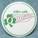 Fill'er with O'Miller Pin Pinback - 3 inch