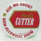COORS CUTTER Non-Alcoholic Brew Pin Pinback - Round Metal - 2-1/4""