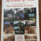 The Cradle of Texas : A Pictorial History of San Augustine County by Charla Jones