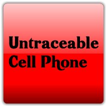 Untraceable Cell Phone