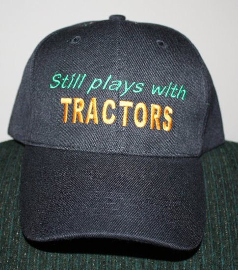 Still Plays with Tractors Embroidered Baseball Hat