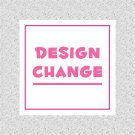 DESIGN or CHANGE Order Fee