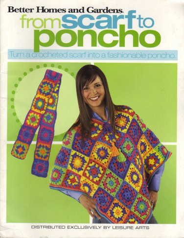 from Scarf to Poncho Turn a Crocheted Scarf into a Fashionable Poncho Better Homes and Gardens