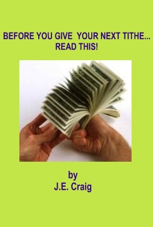 BEFORE YOU GIVE  YOUR NEXT TITHE... READ THIS