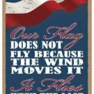 """Our Flag, It Flies 5"""" x 10"""" Patriotic Wood Sign Plaque ~ Made in USA ~"""