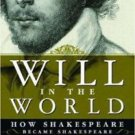 WILL IN THE WORLD HC HOW SHAKESPEARE BECAME SHAKESPEARE GREENBLATT