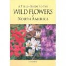 Field Guide to Wild Flowers North America native habitat  FREE SHIPPING
