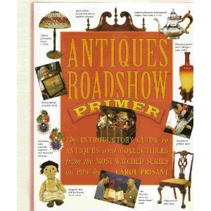 PBS Antiques Roadshow Primer by Prisant collectors guide