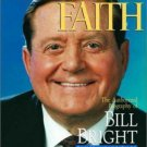 Amazing Faith: The Authorized Biography of Bill Bright by Michael Richardson New