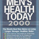 Men's health today 2000: The world's best new advice on living longer, stronger