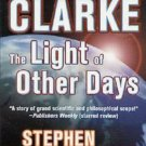The Light of Other Days by Arthur C. Clarke & Stephen Baxter (2001, Paperback)