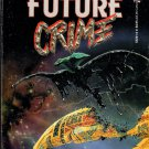 Future Crime by Ben Bova like new