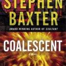 Coalescent: A Novel (Destiny's Children, Bk. 1) by Baxter, Stephen