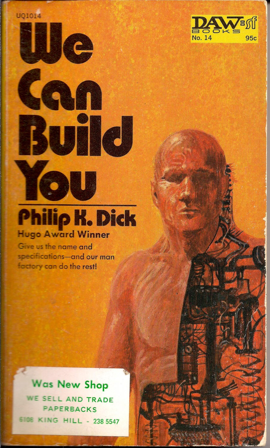 Philip K Dick / WE CAN BUILD YOU 1972
