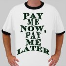 Pay me now