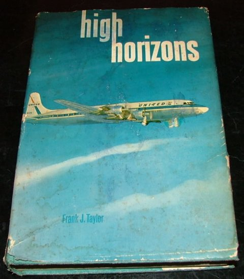 High Horizons by Frank J. Taylor 1958